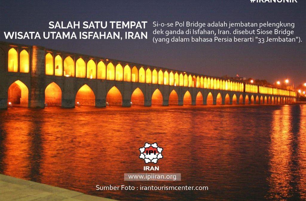 Siosepol, Jembatan Indah di Jantung Kota Esfahan