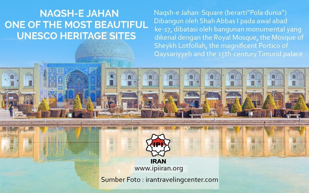 Naqsh-e Jahan One of the Most Beautiful UNESCO Heritage Sites